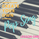 create your own pop song LESSON ONE