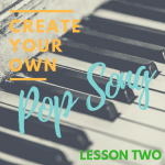 create your own pop song LESSON TWO